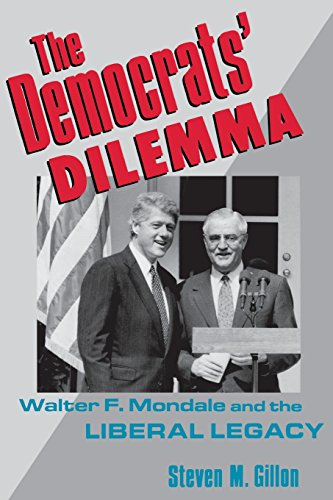 9780231076319: The Democrats' Dilemma: Walter F. Mondale and the Liberal Legacy (Columbia Studies in Contemporary American History)