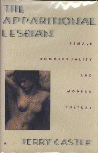 9780231076524: The Apparitional Lesbian: Female Homosexuality and Modern Culture (Culture & Gender)