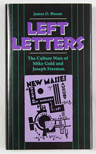 Left Letters: The Culture Wars of Mike Gold and Joseph Freeman