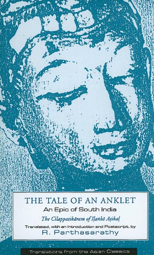 9780231078498: The Tale of an Anklet: An Epic of South India: The Cilappatikaram of Ilanko Atikal