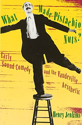 9780231078559: What Made Pistachio Nuts?: Early Sound Comedy and the Vaudeville Aesthetic