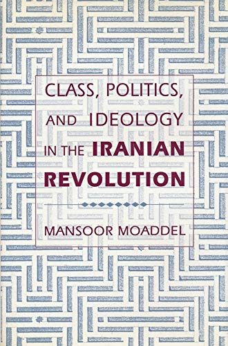9780231078665: Class, Politics, and Ideology in the Iranian Revolution