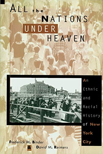All the Nations Under Heaven: An Ethnic: Frederick M. Binder,