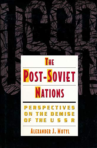 9780231078955: The Post-Soviet Nations