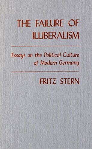 9780231079082: The Failure of Illiberalism: Essays on the Political Culture of Modern Germany