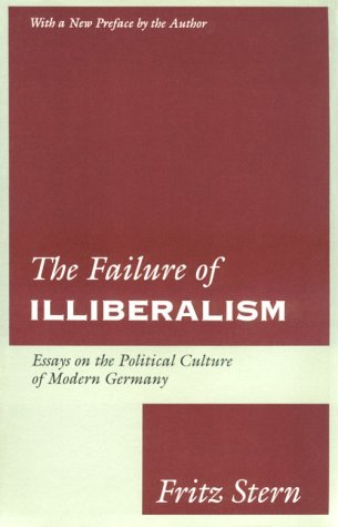 9780231079099: The Failure of Illiberalism: Essays on the Political Culture of Modern Germany