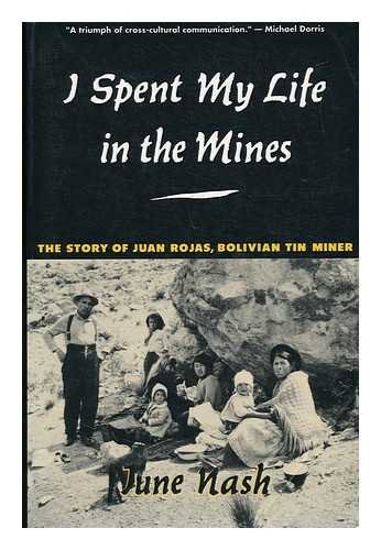 9780231079372: I Spent My Life in the Mines: The Story of Juan Rojas, Bolivian Tin Miner
