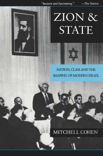 Zion and State: Nation, Class, and the Shaping of Modern Israel: Mitchell Cohen