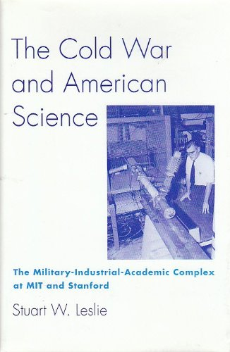 9780231079587: The Cold War and American Science - The Military-Industrial-Academic Complex at MIT and Stanford
