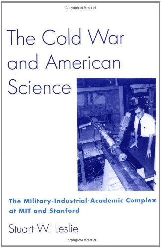 9780231079594: The Cold War and Amercian Science - The Military-Industrial-Academic Complex at Mit and Stanford