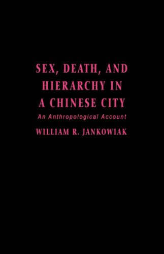 9780231079600: Sex, Death, and Hierarchy in a Chinese City