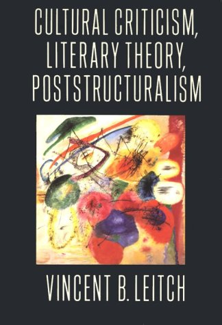 9780231079716: Cultural Criticism, Literary Theory, Poststructuralism