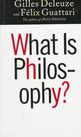 What Is Philosophy? (European Perspectives): Deleuze, Gilles; Guattari,