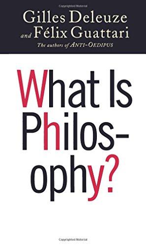 What Is Philosophy? (Paperback): Gilles Deleuze, Felix