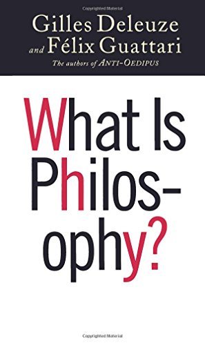 What Is Philosophy?: Gilles Deleuze; Felix
