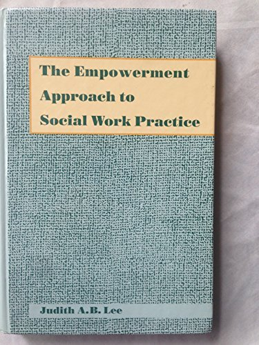 9780231080262: The Empowerment Approach to Social Work Practice