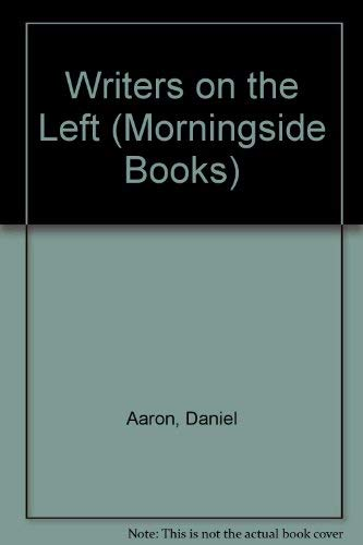 9780231080385: Writers on the Left: Episodes in American Literary Communism (Morningside Books)