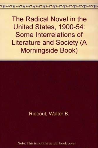 9780231080767: The Radical Novel in the United States 1900-1954: Some Interrelations of Literature and Society (A Morningside Book)