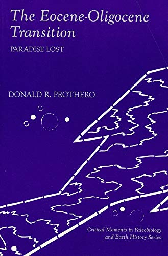 9780231080910: The Eocene-Oligocene Transition: Paradise Lost (The Critical Moments and Perspectives in Earth History and Paleobiology)