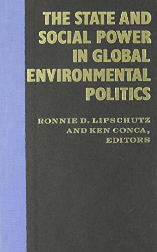 9780231081061: The State and Social Power in Global Environmental Politics