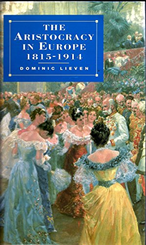 9780231081122: Aristocracy in Europe, 1815-1914