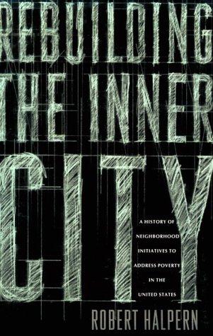 9780231081153: Rebuilding the Inner City