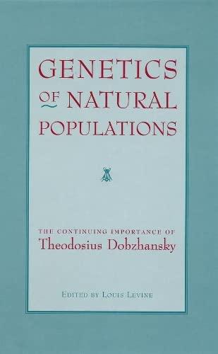 9780231081160: Genetics of Natural Populations: The Continuing Importance of Theodosius Dobzhansky