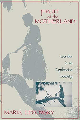 9780231081214: Fruit of the Motherland: Gender in an Egalitarian Society