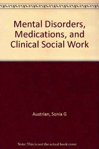 9780231081245: Mental Disorders, Medications, and Clinical Social Work