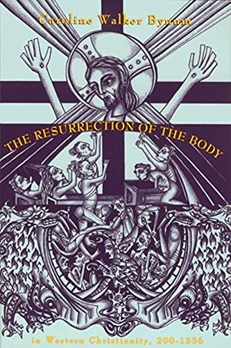 9780231081269: The Resurrection of the Body in Western Christianity, 220-1336