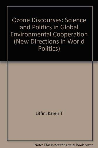9780231081368: Ozone Discourses: Science and Politics in Global Environmental Cooperation (New Directions in World Politics)