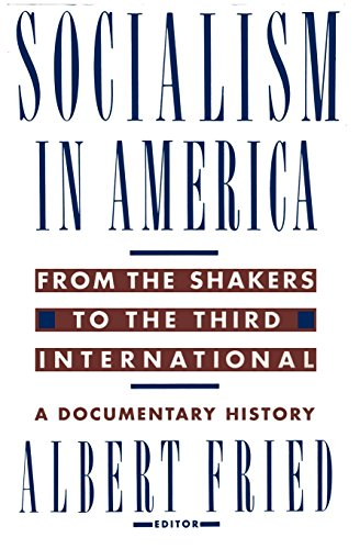 Socialism in America from the Shakers to the Third International : A Documentary History