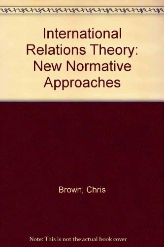 9780231081504: International Relations Theory: New Normative Approaches