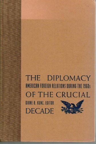9780231081764: The Diplomacy of the Crucial Decade