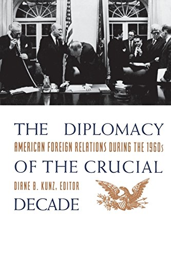 9780231081771: The Diplomacy of the Crucial Decade: American Foreign Relations During the 1960s