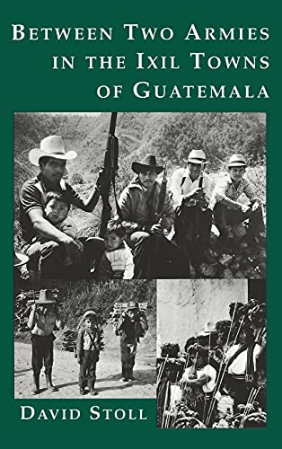 9780231081825: Between Two Armies in the Ixil Towns of Guatemala