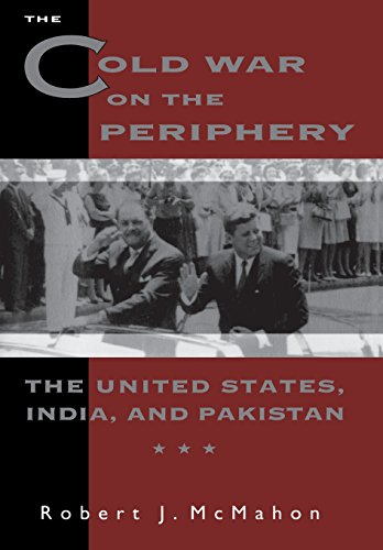9780231082266: The Cold War on the Periphery: The United States, India and Pakistan
