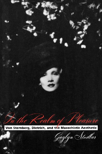 In the Realm of Pleasure: Von Sternberg, Dietrich, and the Masochistic Aesthetic (Paperback) - Gaylyn Studlar