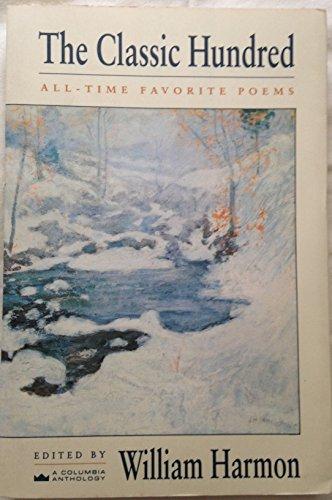 9780231082396: The Classic Hundred: All-Time Favorite Poems (A Columbia Anthology)