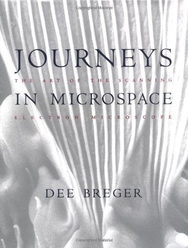 9780231082525: Journeys in Microspace: The Art of the Scanning Electron Microscope