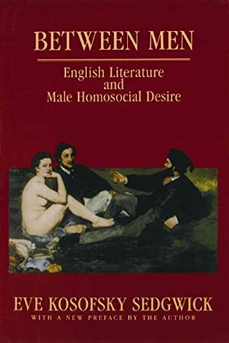 9780231082730: Between Men: English Literature and Male Homosocial Desire (Gender and Culture Series)