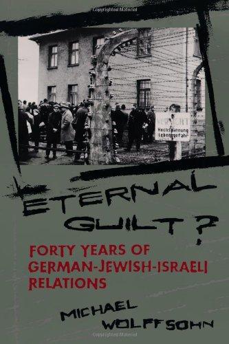 9780231082754: Eternal Guilt?: Forty Years of German-Jewish-Israeli Relations