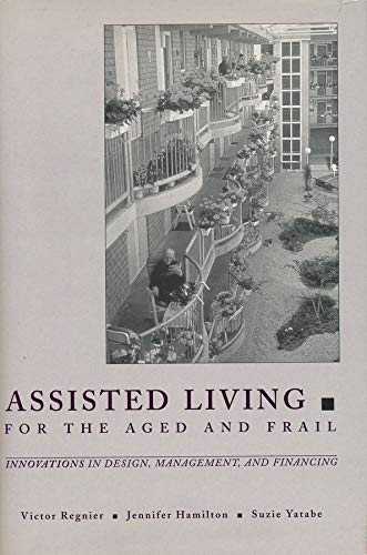 Assisted Living for the Aged and Frail: Regnier, Victor, Hamilton, Jennifer, Yatabe, Suzie