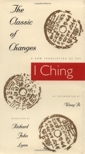 9780231082945: The Classic of Changes: A New Translation of the I Ching as Interpreted by Wang Bi (Translations from the Asian Classics)