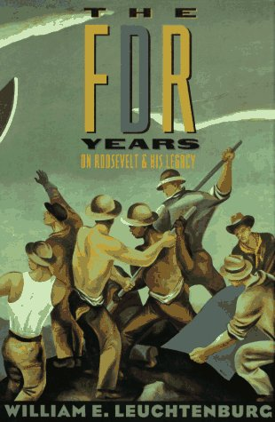 9780231082983: The FDR Years: On Roosevelt and His Legacy