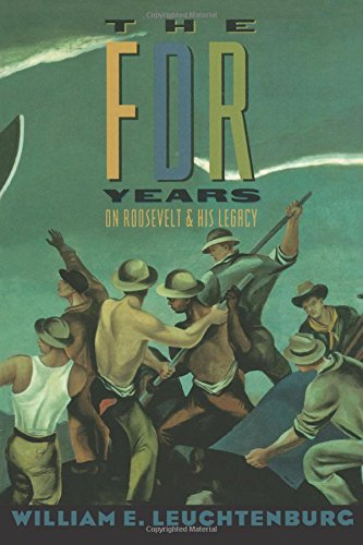 9780231082990: The FDR Years: On Roosevelt and His Legacy