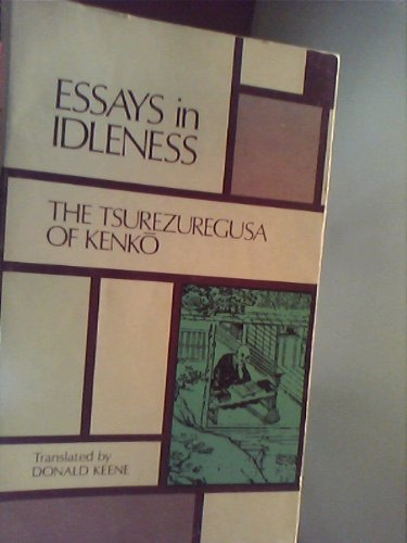 essays in idleness the tsurezuregusa of kenko  9780231083089 essays in idleness the tsurezuregusa of kenko