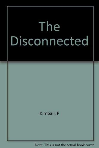 The Disconnected: Kimball, Penn T.