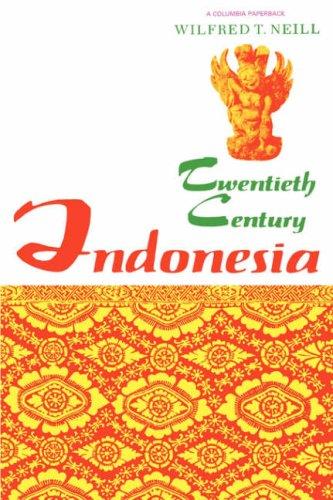 Twentieth-Century Indonesia: Neill, Wilfred T.