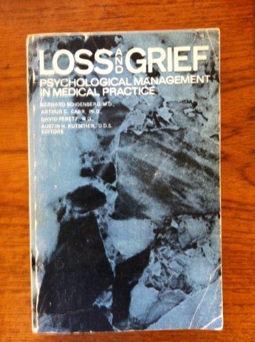 Loss and Grief: Psychological Management in Medical: Schoenberg, Bernard